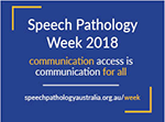 This is graphic shows the design for the Speech Pathology Week magnet. It has a dark blue background with the words Speech Pathology Week 2018 reversed out of it in while. It also carries the theme for the week, Communication access is communication for all.